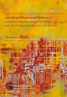 Inscribing Difference and Resistance 2017: Opera Facultatis Philosophicae Universitatis Masarykianae: Indigenous Women's Personal Non-fiction and Life Writing in Australia and North America (Paperback)
