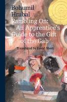 Rambling On: An Apprentice's Guide to the Gift of the Gab - Modern Czech Classics (Paperback)