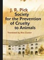 Society for the Prevention of Cruelty to Animals: A Humorous - Insofar as That Is Possible - Novella from the Ghetto - Modern Czech Classics (Hardback)
