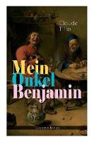 Mein Onkel Benjamin (Abenteuer-Roman): Eine turbulente Kom die (Paperback)
