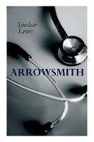 THE Arrowsmith: Pulitzer Prize Novel (Paperback)