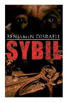Sybil: Political Novel: The Two Nations (Paperback)