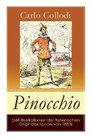 Pinocchio (Mit Illustrationen der italienischen Originalausgabe von 1883): Die Abenteuer des Pinocchio (Das hoelzerne Bengele) - Der beliebte Kinderklassiker (Paperback)