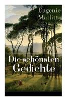 Die schoensten Gedichte von Eugenie Marlitt