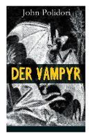 Der Vampyr: Die erste Vampirerz hlung der Weltliteratur (Horror-Klassiker) (Paperback)