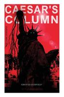 CAESAR'S COLUMN (New York Dystopia): A Fascist Nightmare of the Rotten 20th Century American Society - Time Travel Novel From the Renowned Author of Atlantis (Paperback)