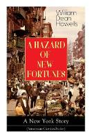 A HAZARD OF NEW FORTUNES - A New York Story (American Classics Series) (Paperback)