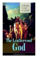 The Leatherwood God (Historical Novel)