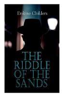 The Riddle of the Sands: Spy Thriller (Paperback)