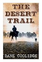 The Desert Trail: Western Novel (Paperback)