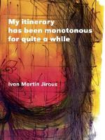 My itinerary has been monotonous for quite a while (Paperback)
