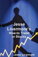 Jesse Livermore's How-To Trade in Stocks (Paperback)