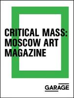 Critical Mass - Moscow Art Magazine 1993-2017 (Paperback)