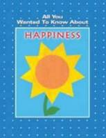 All You Wanted to Know About Happiness (Paperback)