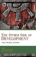 The Other Side of Development: The Tribal Story (Hardback)