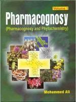 Pharmacognosy: (Pharmacognosy and Phytochemistry), Volume 1 (Hardback)