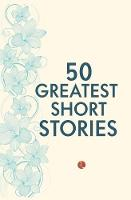 50 Greatest Short Stories (Paperback)