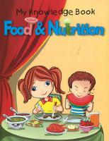 Food & Nutrition: My Knowledge Book - My Knowledge Book (Paperback)