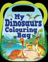 My Dinosaurs Colouring Bag (Paperback)