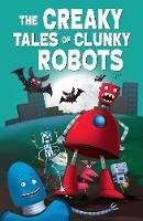 The Creaky Tales of Clunky Robots (Paperback)