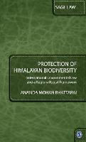 Protection of Himalayan Biodiversity: International Environmental Law and a Regional Legal Framework - Sage Law (Hardback)