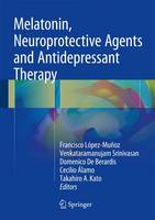 Melatonin, Neuroprotective Agents and Antidepressant Therapy (Hardback)