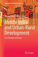 Middle India and Urban-Rural Development: Four Decades of Change - Exploring Urban Change in South Asia (Paperback)