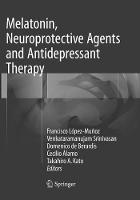 Melatonin, Neuroprotective Agents and Antidepressant Therapy (Paperback)