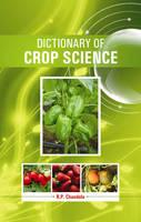 Dictionary of Crop Science (Hardback)