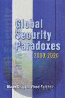Global Security Paradoxes: 2000-2020 (Hardback)