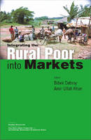 Integrating the Rural Poor into Markets (Hardback)