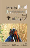 Energizing Rural Development Through Panchayats: Papers on Rural Development Issues (Hardback)