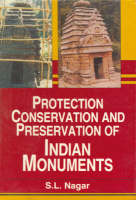 Protection, Conservation and Preservation of Indian Monuments (Hardback)
