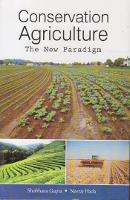 Conservation Agriculture: the New Paradigm (Hardback)