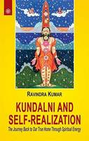 Kundalini and Self-Realization: The Journey Back to Our True Home Through Spiritual Energy (Paperback)