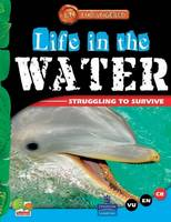 Life in the Water: Key stage 2 - Endangered (Hardback)