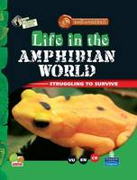 Life in the Amphibian World: Key stage 2 - Endangered (Hardback)