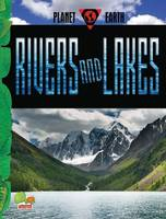 Rivers and Lakes: Key stage 2 - Planet Earth (Hardback)