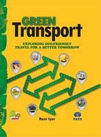 Green Transport: Exploring Eco-Friendly Travel for a Better Tomorrow (Hardback)
