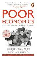 Poor Economics: rethinking poverty & the ways to end it (Paperback)