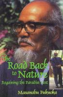 The Road Back to Nature: Regaining the Paradise Lost (Paperback)