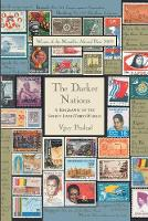 The Darker Nations: A Biography of the Short-lived Third World (Paperback)