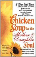 Chicken Soup for the Mother and Daughter Soul (Paperback)