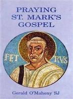 Praying St Marks Gospel (Paperback)