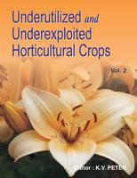 Underutilized and Underexploited Horticultural Crops: Volume 2 (Hardback)