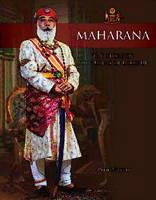 Maharana the Story of the Rulers of Udaipur (Hardback)