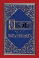 India And Its Native Princes (Hardback)