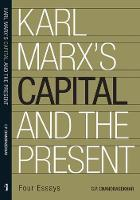 Karl Marx's 'Capital' and the Present - Four Essays (Hardback)