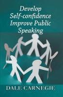 Develop Self-Confidence, Improve Public Speaking (Paperback)