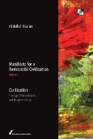 Manifesto for a Democratic Civilization: Volume 1: Civilization: the Age of Masked Gods and Disguised Kings (Paperback)
